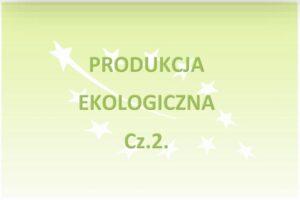 Produkcja ekologiczna cz. 2